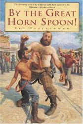Inc. Sid Fleischman: By the Great Horn Spoon!