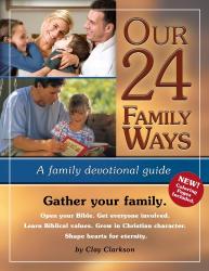 Clay Clarkson: Our 24 Family Ways (2010)