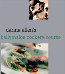 Darina Allen: Darina Allen's Ballymaloe Cooking School Cookbook