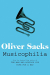 Oliver W. Sacks: Musicophilia: Tales of Music and the Brain