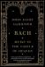 John Eliot Gardiner: Bach: Music in the Castle of Heaven