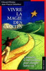 Brasey + Debailleul: Vivre la magie des contes