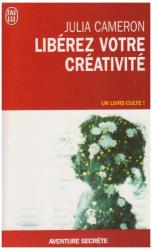 Julia Cameron: Libérez votre créativité. Un livre culte !