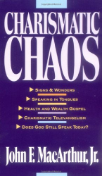 John MacArthur: Charismatic Chaos