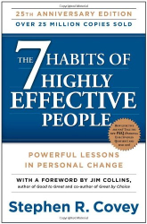 Stephen R. Covey: The 7 Habits of Highly Effective People: Powerful Lessons in Personal Change