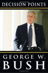 George W. Bush: Decision Points