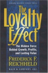 Frederick F. Reichheld: The Loyalty Effect: The Hidden Force Behind Growth, Profits, and Lasting Value