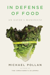 Michael Pollan: In Defense of Food: An Eater's Manifesto