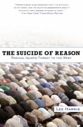Lee Harris: The Suicide of Reason: Radical Islam's Threat to the West