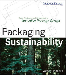 Wendy Jedlicka: Packaging Sustainability: Tools, Systems and Strategies for Innovative Package Design