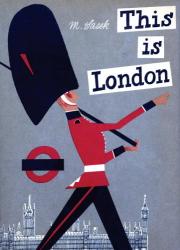 Miroslav Sasek: This is London (This is . . .)