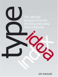 Jim Krause: Type Idea Index: The Designer's Ultimate Tool for Choosing and Using Fonts Creatively