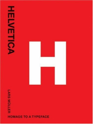Lars Müller: Helvetica: Homage to a Typeface