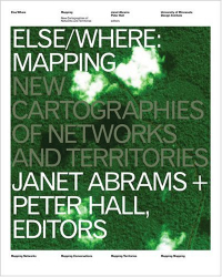 : Else/Where: Mapping — New Cartographies of Networks and Territories