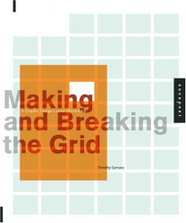 Timothy Samara: Making and Breaking the Grid: A Graphic Design Layout Workshop