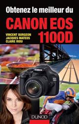 V. Burgeon, J. Mateos, C. Riou: Obtenez le meilleur du Canon EOS 1100D