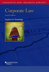 Stephen M. Bainbridge: Corporate Law (Concepts and Insights)
