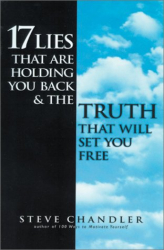 Steve Chandler: 17 Lies That Are Holding You Back and the Truth That Will Set You Free