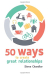 Steve Chandler: 50 Ways to Create Great Relationships