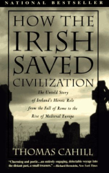 Thomas Cahill: How the Irish Saved Civilization (Hinges of History)