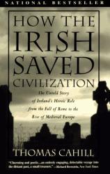 Thomas Cahill: How the Irish Saved Civilization (Hinges of History)
