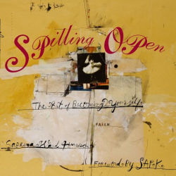 Sabrina Ward Harrison: Spilling Open: The Art of Becoming Yourself