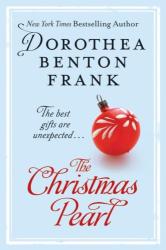 Dorothea Benton Frank: The Christmas Pearl