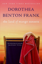 Dorothea Benton Frank: Land of Mango Sunsets