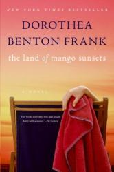 Dorothea Benton Frank: Land of Mango Sunsets
