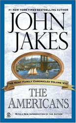 John Jakes: The Americans (Kent Family Chronicles) Volume 8