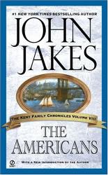 John Jakes: The Americans (Kent Family Chronicles) Volume 8