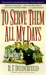 R. F. Delderfield: To Serve Them All My Days (Tr)
