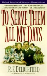 R. F. Delderfield: To Serve Them All My Days (Tr)