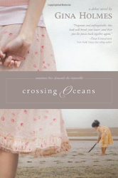 Gina Holmes: Crossing Oceans