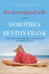Dorothea Benton Frank: The Last Original Wife: A Novel