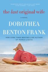 Dorothea Benton Frank: The Last Original Wife: A Novel