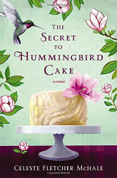 Celeste Fletcher McHale: The Secret to Hummingbird Cake