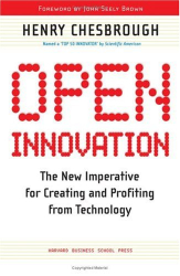 Henry William Chesbrough: Open Innovation: The New Imperative for Creating And Profiting from Technology