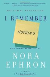 Nora Ephron: I Remember Nothing: And Other Reflections (Vintage)