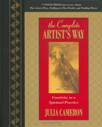 Julia Cameron: The Complete Artist's Way: Creativity as a Spiritual Practice