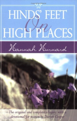 Hannah Hurnard: Hinds' Feet On High Places: The Original And Complete Allegory With  A Devotional For Women