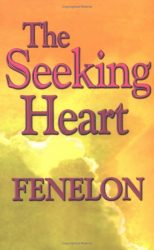 Francois de Salignac de La Mothe Fenelon: The Seeking Heart (Library of Spiritual Classics) (Library of Spiritual Classics) (Library of Spiritual Classics)