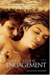 Sebastien Japrisot: A Very Long Engagement: A Novel