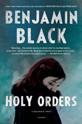 Benjamin Black: Holy Orders: A Quirke Novel