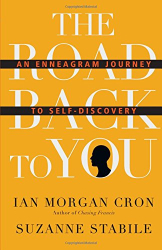 Ian Morgan Cron: The Road Back to You: An Enneagram Journey to Self-Discovery