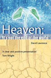 David M.D. Lawrence: Heaven : It's Not The End Of The World