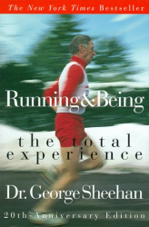 George Sheehan: Running & Being: The Total Experience