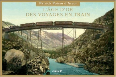 Patrick Poivre d'Arvor: L'âge d'or du voyage en train