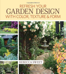 Rebecca Sweet: Refresh Your Garden Design with Color, Texture and Form