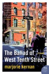 Marjorie Kernan: The Ballad of West Tenth Street: A Novel (P.S.)